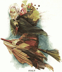 Μπεφάνα: Η μάγισσα των Χριστουγέννων - Οι πιτσιρικάδες της Ιταλίας πρέπει να περιμένουν μέχρι την παραμονή των Θεοφανείων για να κατέβει με τη σκούπα της από την καμινάδα των σπιτιών η Μπεφάνα.